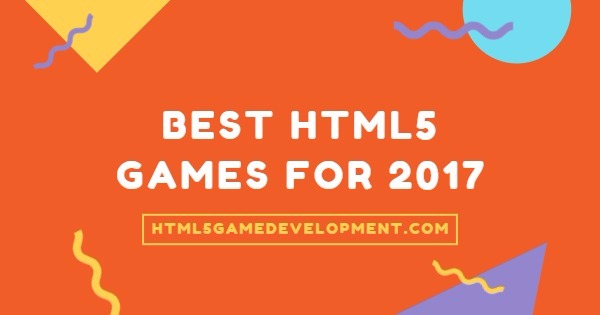 Best HTML5 Games for 2017 - banner