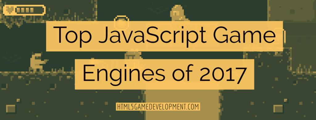 Top Javascript Game Engines 2017 banner